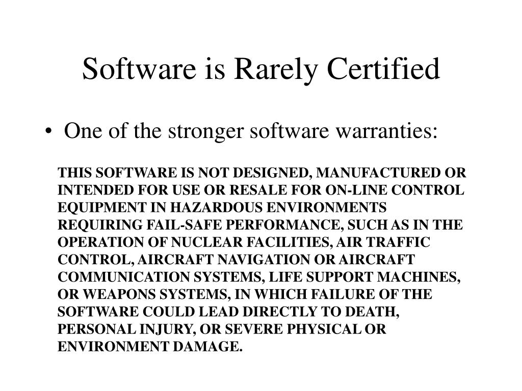 Software is Rarely Certified
