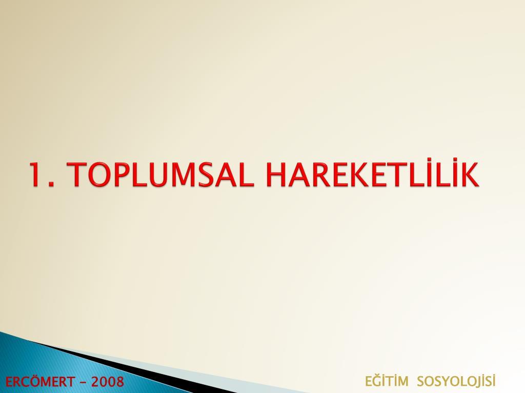 1. TOPLUMSAL HAREKETLİLİK