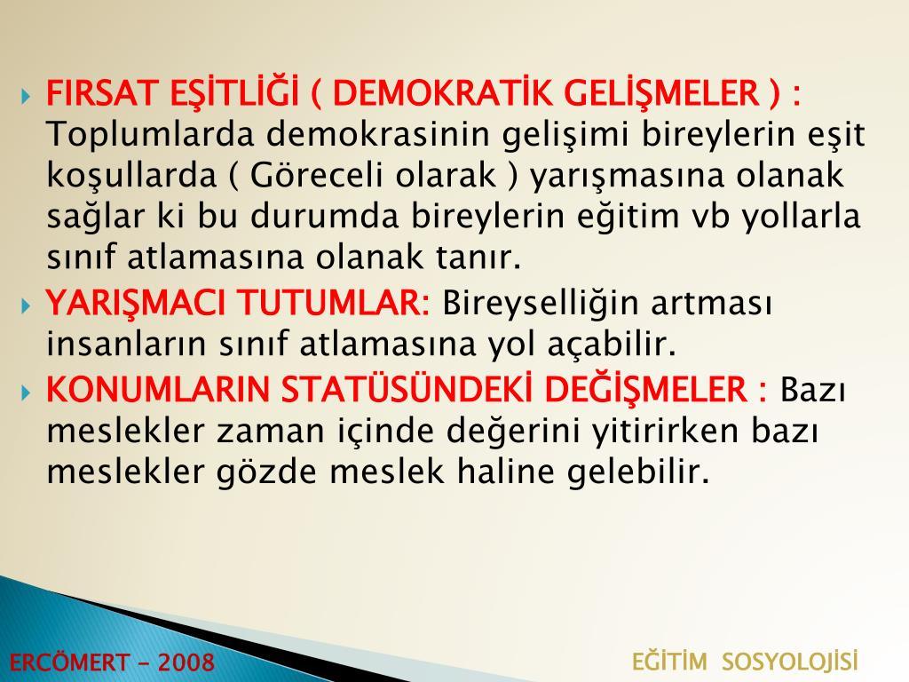 FIRSAT EŞİTLİĞİ ( DEMOKRATİK GELİŞMELER ) :