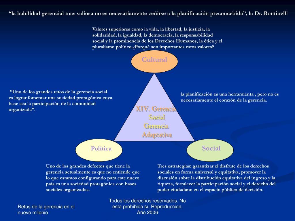 """""""la habilidad gerencial mas valiosa no es necesariamente ceñirse a la planificación preconcebida"""", la Dr. Rontinelli"""