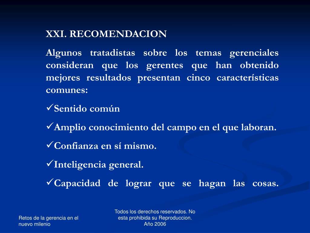 XXI. RECOMENDACION