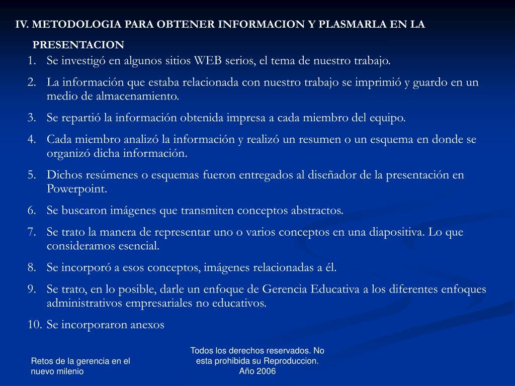 IV. METODOLOGIA PARA OBTENER INFORMACION Y PLASMARLA EN LA