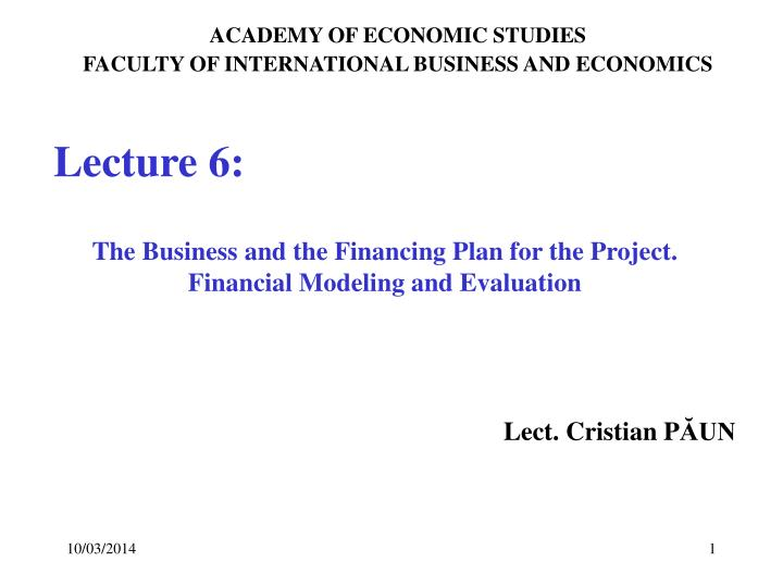 The business and the financing plan for the project financial modeling and evaluation