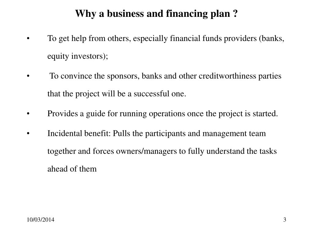 Why a business and financing plan ?