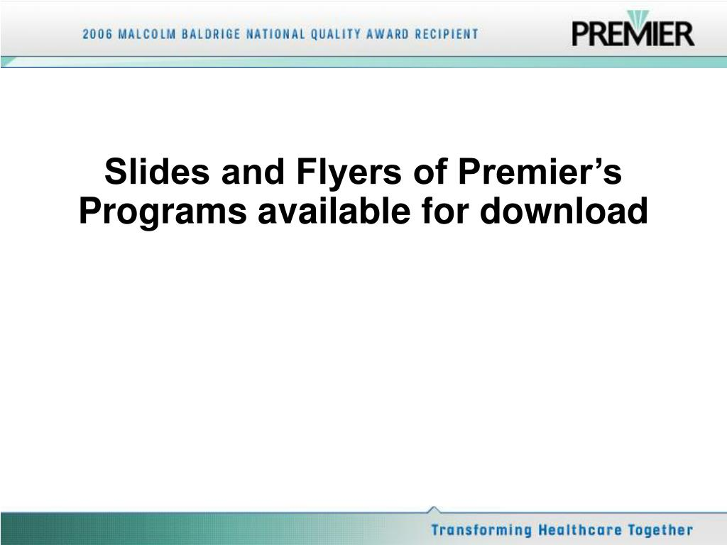 Slides and Flyers of Premier's Programs available for download