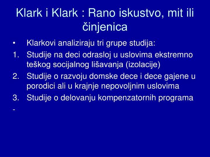 Klark i Klark : Rano iskustvo, mit ili činjenica