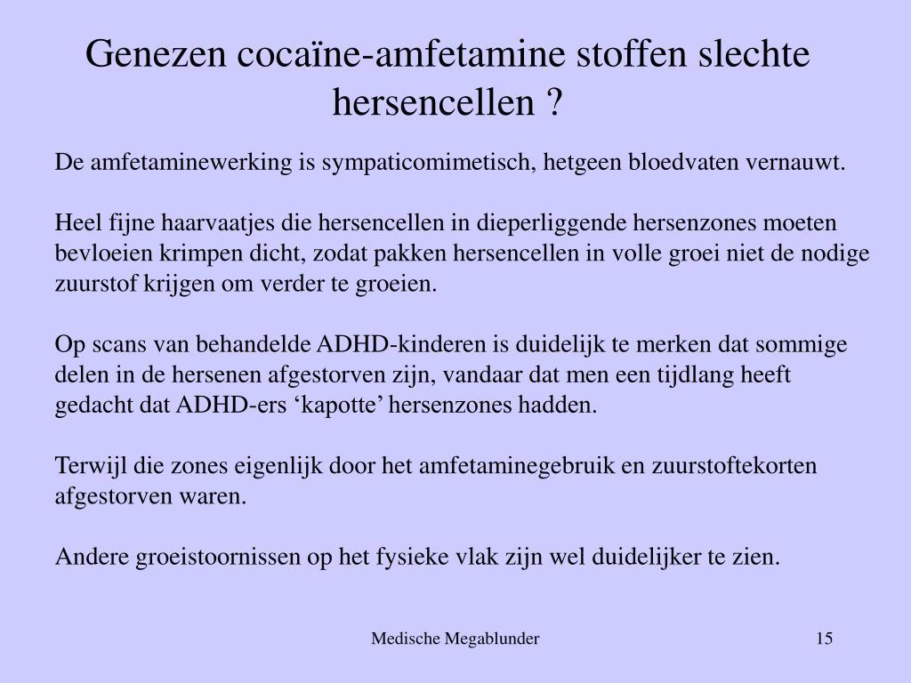 Genezen cocaïne-amfetamine stoffen slechte hersencellen ?