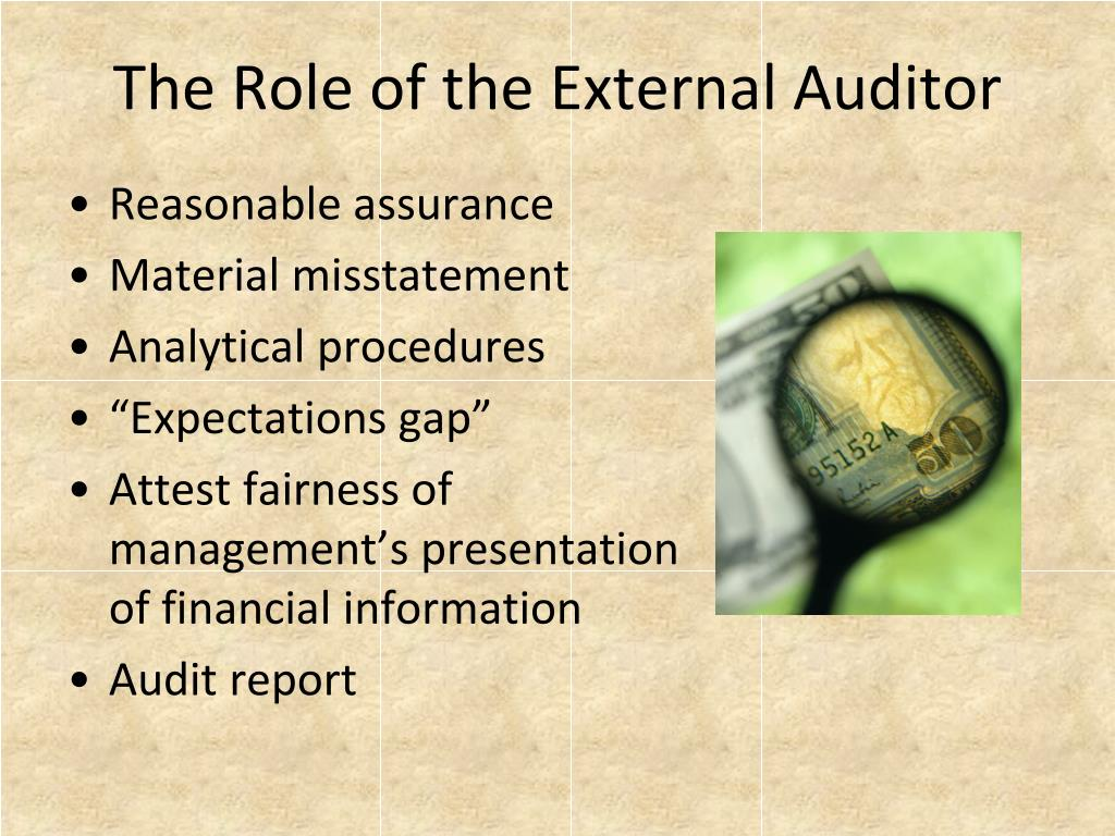 the role of auditors in the The auditor's role is important for effective implementation of new accounting standards, including the new revenue recognition  auditors the auditor's role .