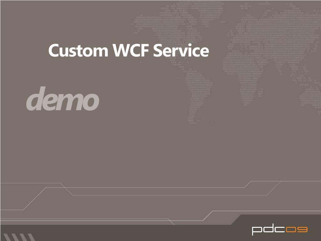Custom WCF Service