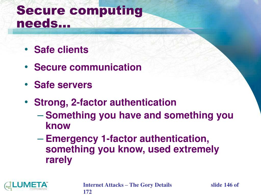 Secure computing needs…
