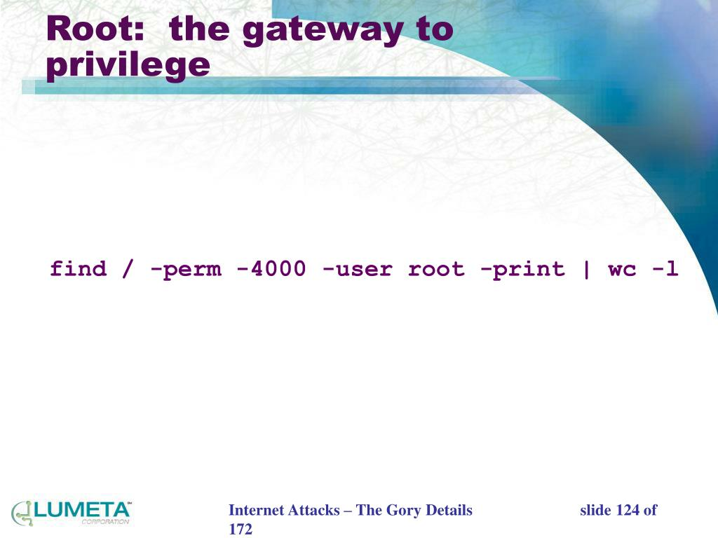 Root:  the gateway to privilege
