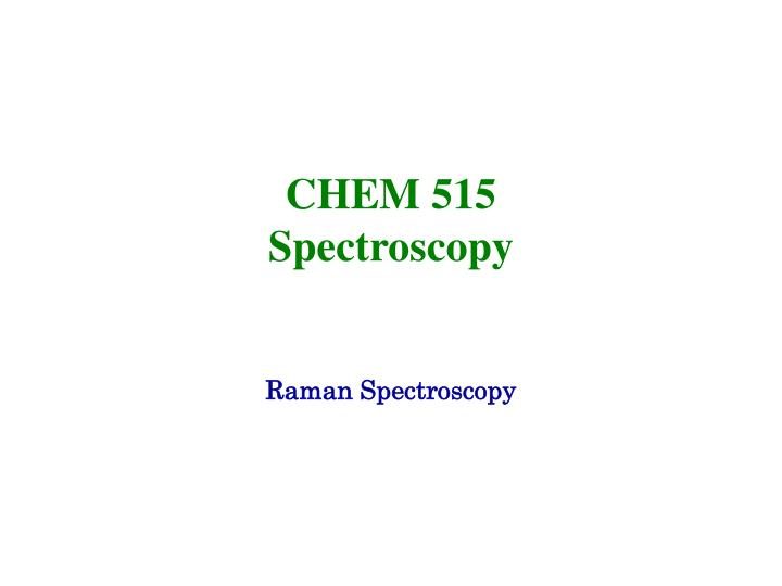 Chem 515 spectroscopy l.jpg