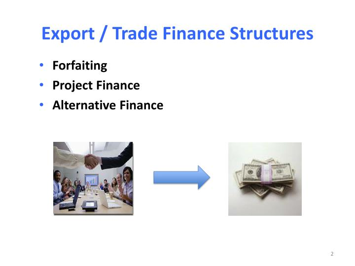Export trade finance structures