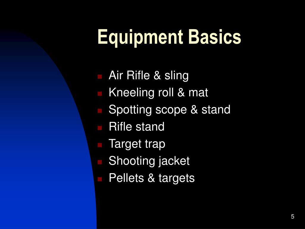Equipment Basics