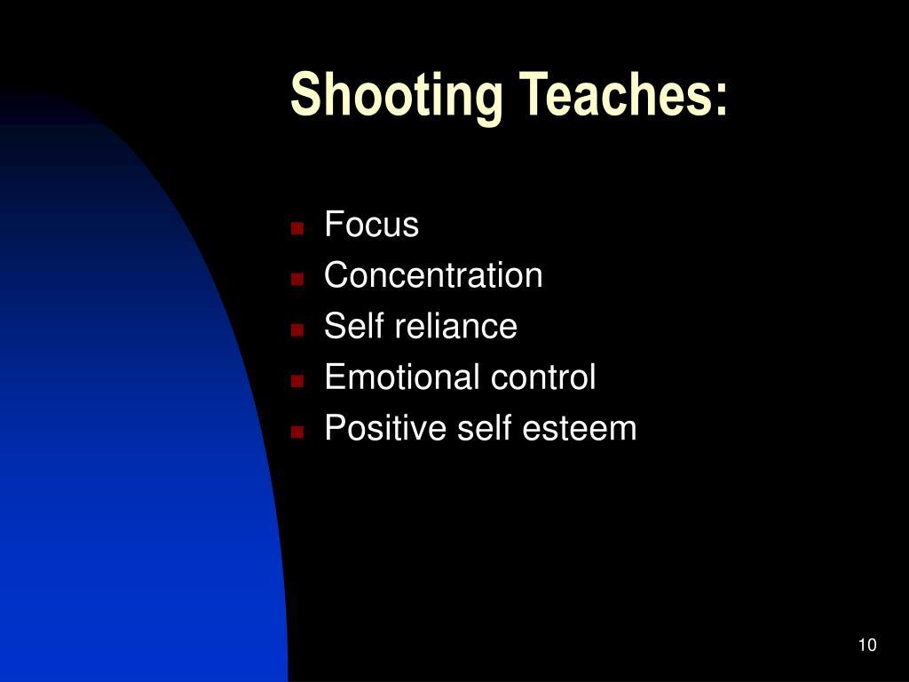 Shooting Teaches: