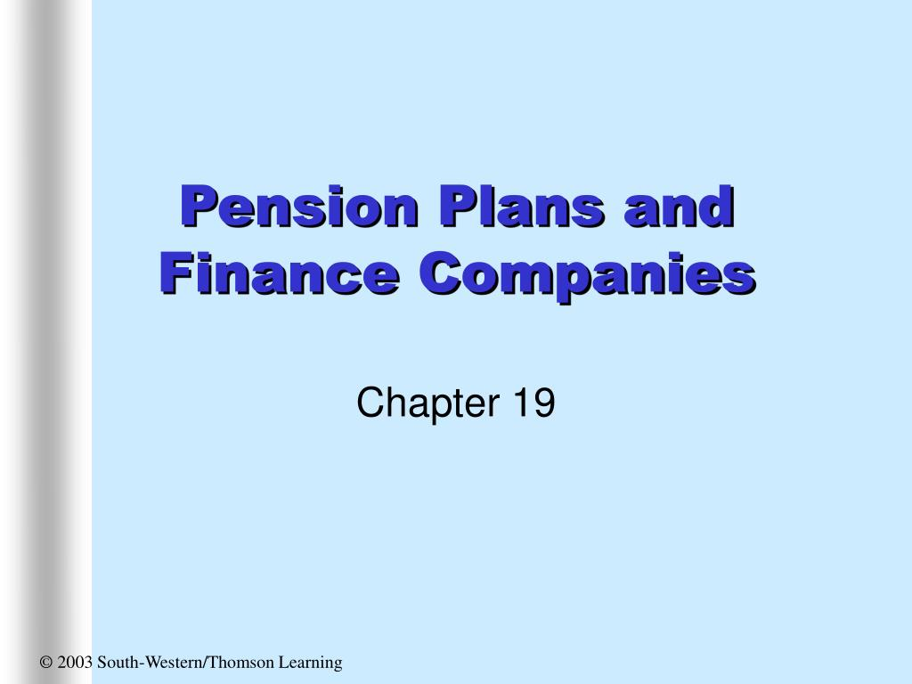 Pension Plans and Finance Companies
