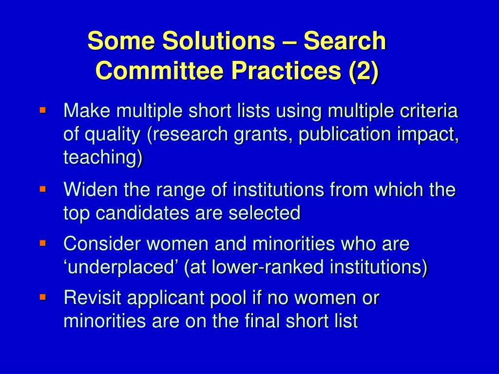 Make multiple short lists using multiple criteria of quality (research grants, publication impact, teaching)