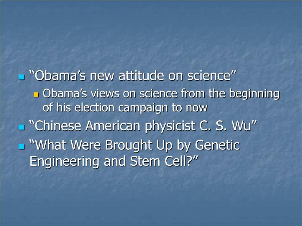 """Obama's new attitude on science"""