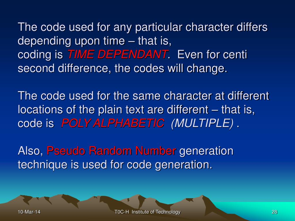 The code used for any particular character differs depending upon time – that is,