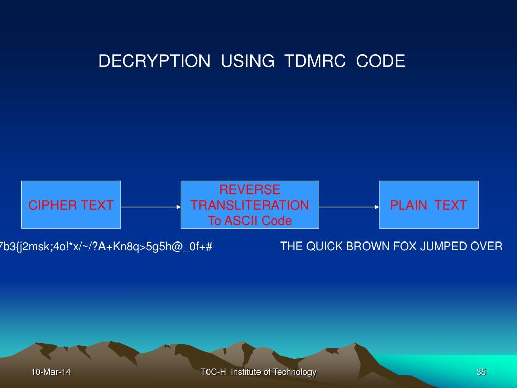 DECRYPTION  USING  TDMRC  CODE