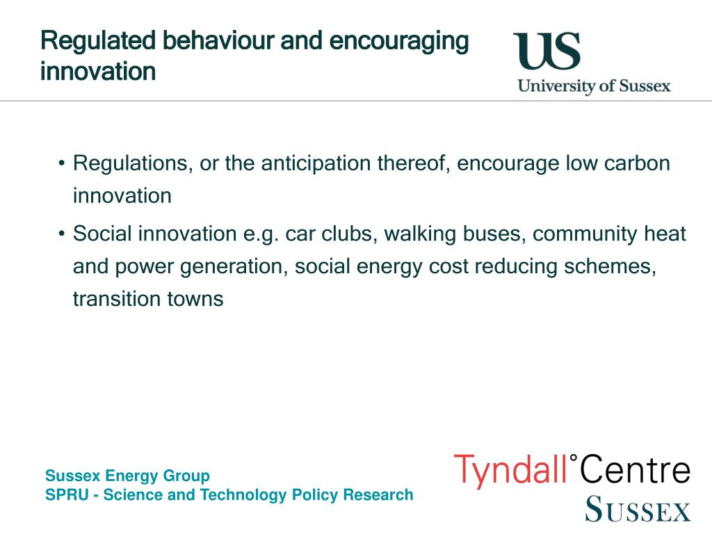 Regulated behaviour and encouraging innovation