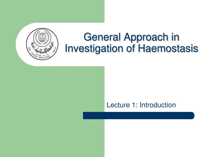 General approach in investigation of haemostasis l.jpg