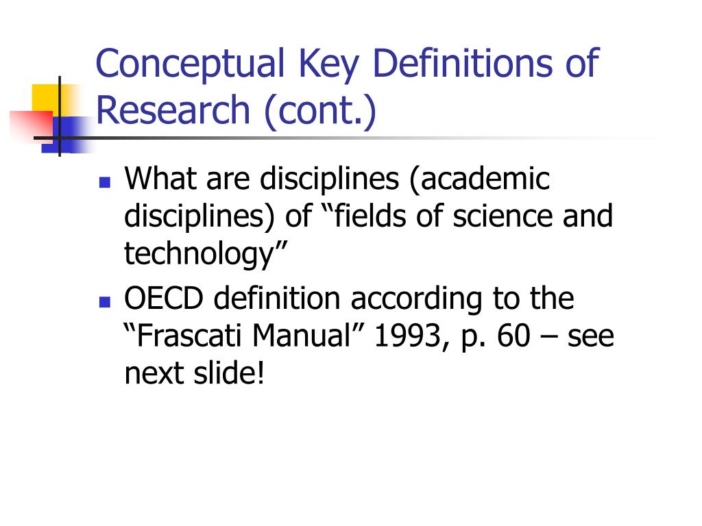 Conceptual Key Definitions of Research (cont.)