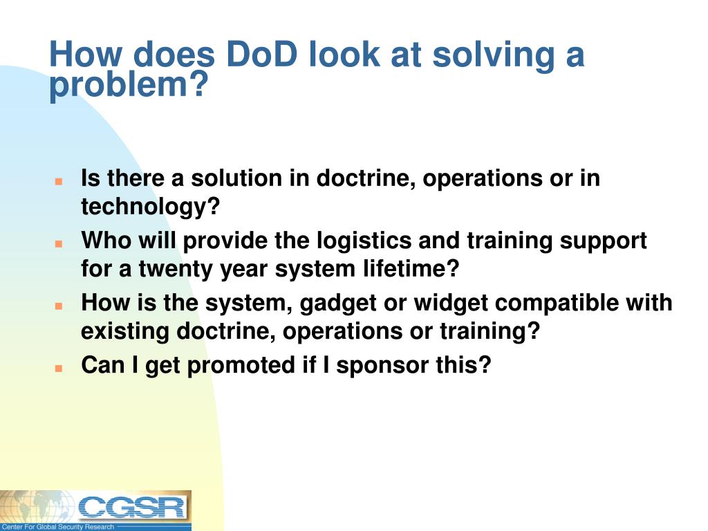 How does DoD look at solving a problem?