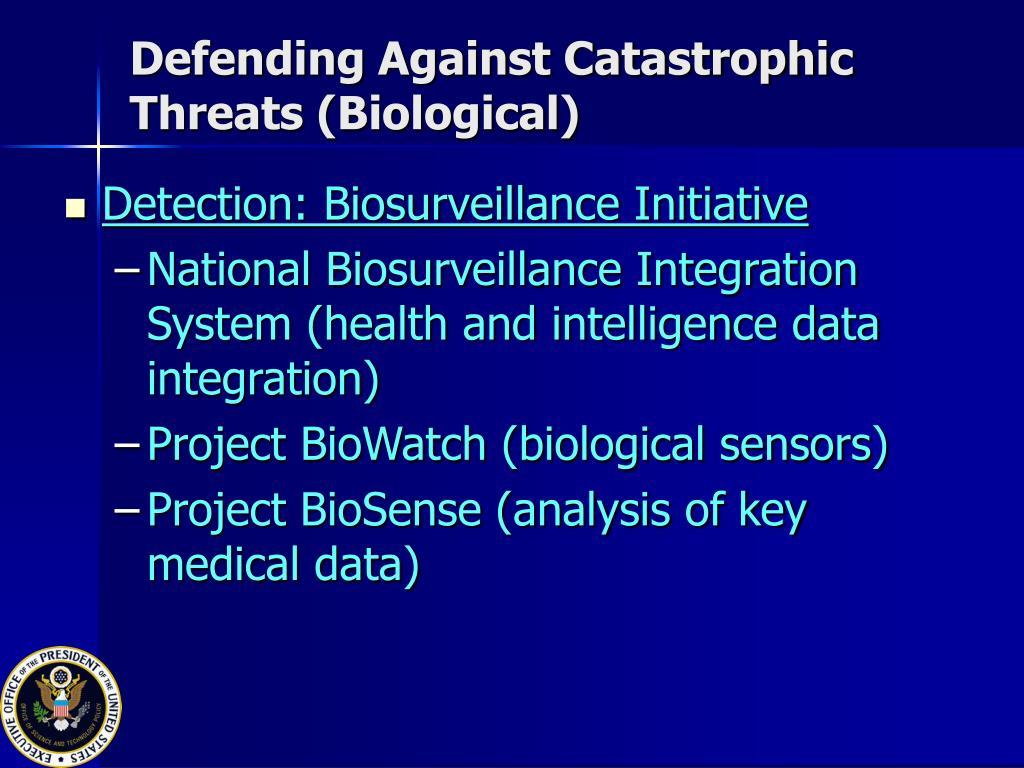 Defending Against Catastrophic Threats (Biological)