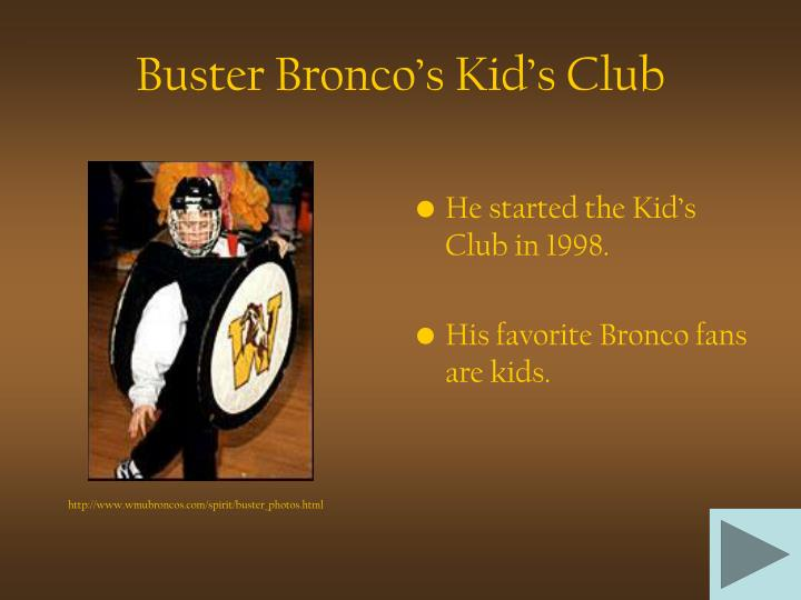 Buster bronco s kid s club