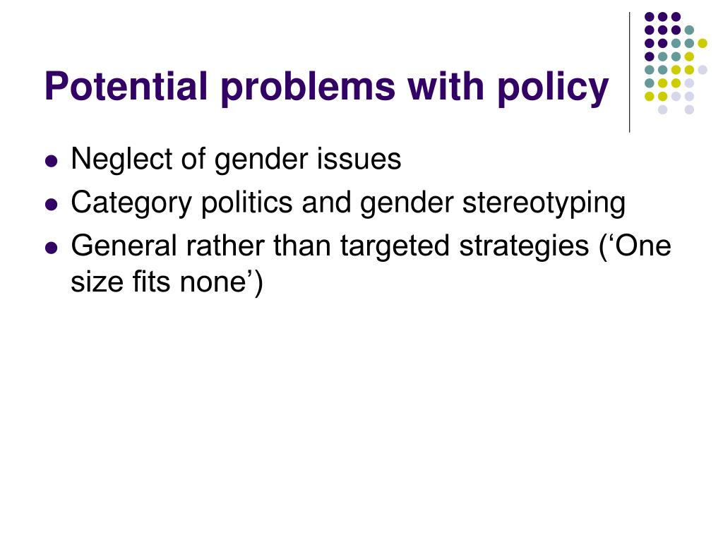 Potential problems with policy