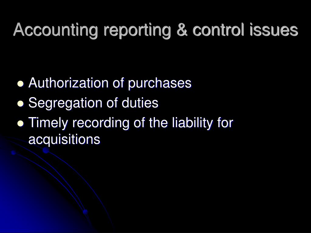 Accounting reporting & control issues