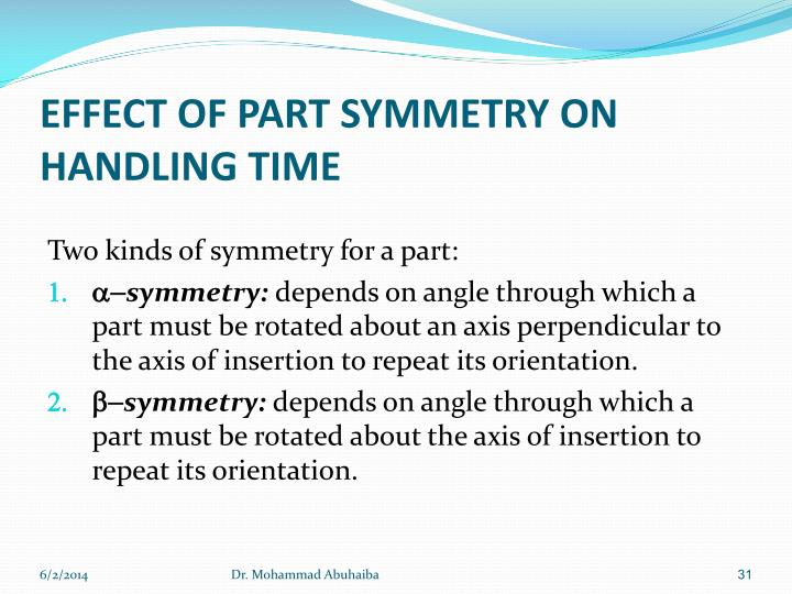 EFFECT OF PART SYMMETRY ON HANDLING TIME