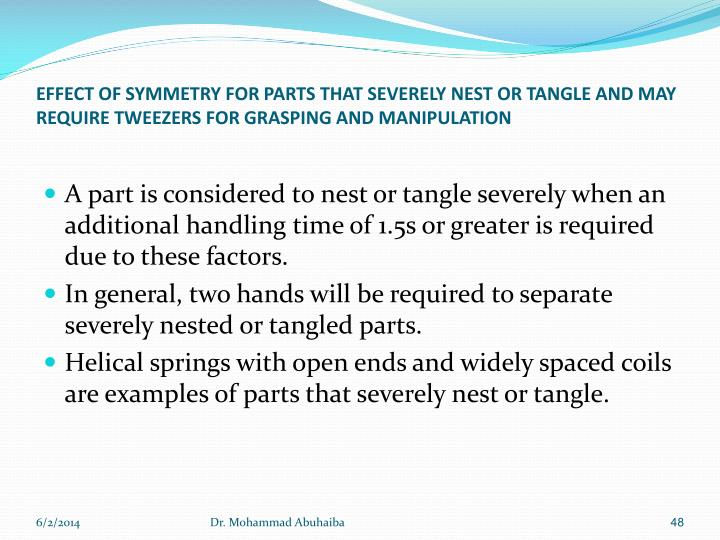 EFFECT OF SYMMETRY FOR PARTS THAT SEVERELY NEST OR TANGLE AND MAY REQUIRE TWEEZERS FOR GRASPING AND MANIPULATION