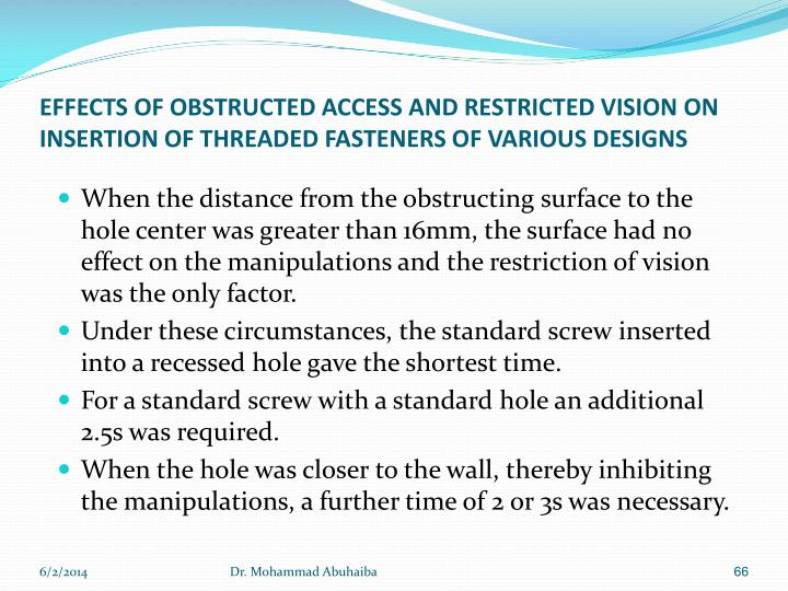 EFFECTS OF OBSTRUCTED ACCESS AND RESTRICTED VISION ON INSERTION OF THREADED FASTENERS OF VARIOUS DESIGNS