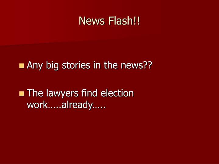 News Flash!!