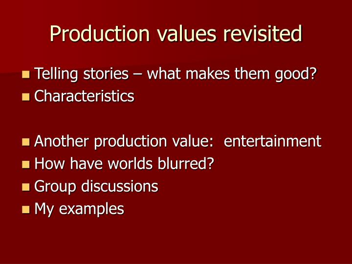 Production values revisited