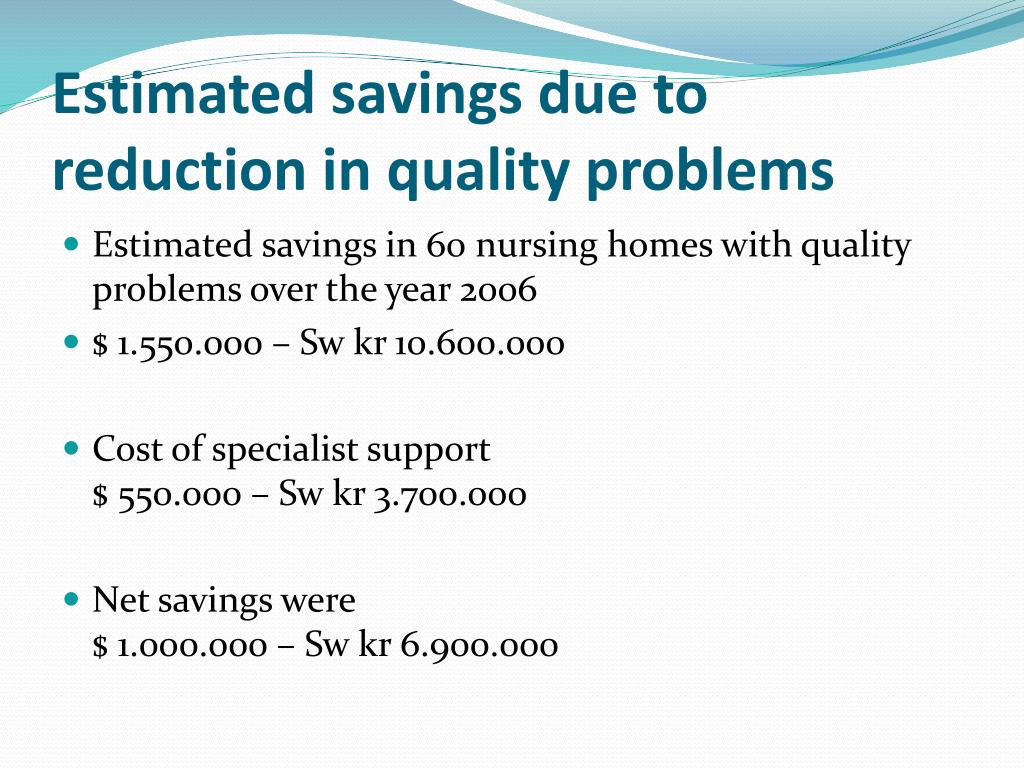 Estimated savings due to reduction in quality problems