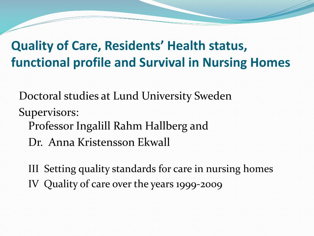 Quality of Care, Residents' Health status, functional profile and Survival in Nursing Homes