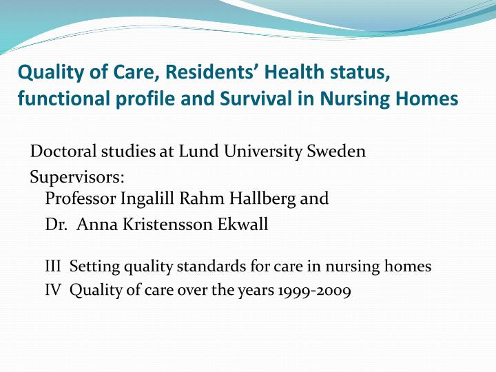 Quality of care residents health status functional profile and survival in nursing homes