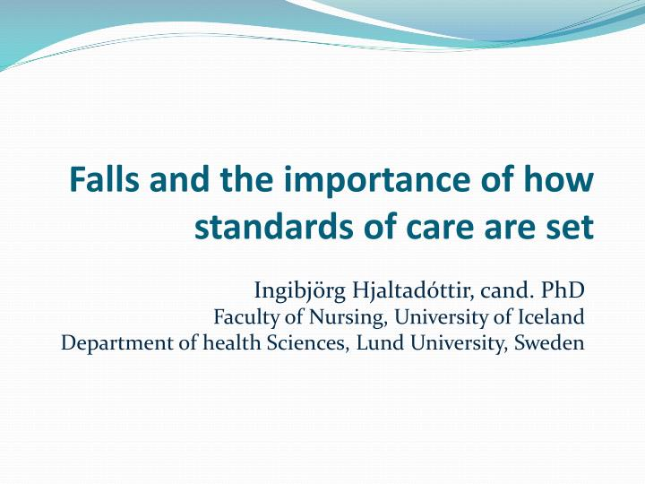 Falls and the importance of how standards of care are set