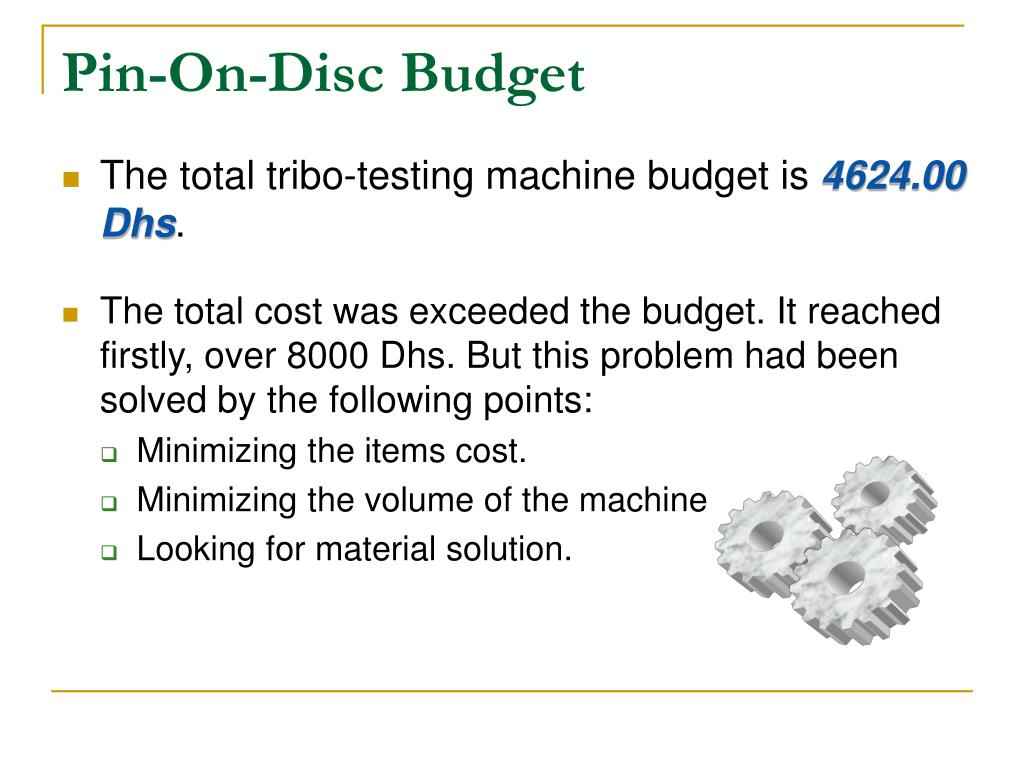 Pin-On-Disc Budget