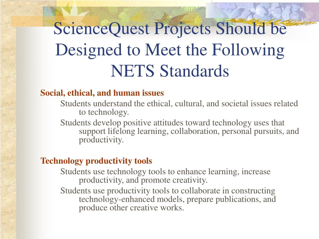 ScienceQuest Projects Should be Designed to Meet the Following NETS Standards