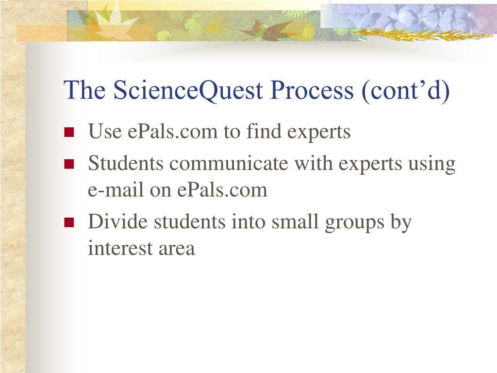 The ScienceQuest Process (cont'd)
