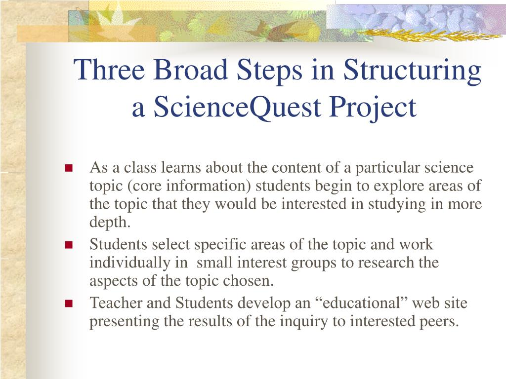 Three Broad Steps in Structuring a ScienceQuest Project