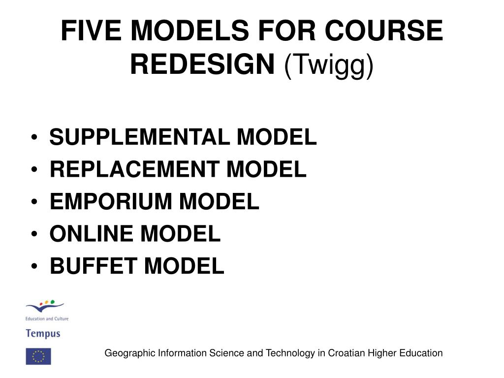FIVE MODELS FOR COURSE REDESIGN