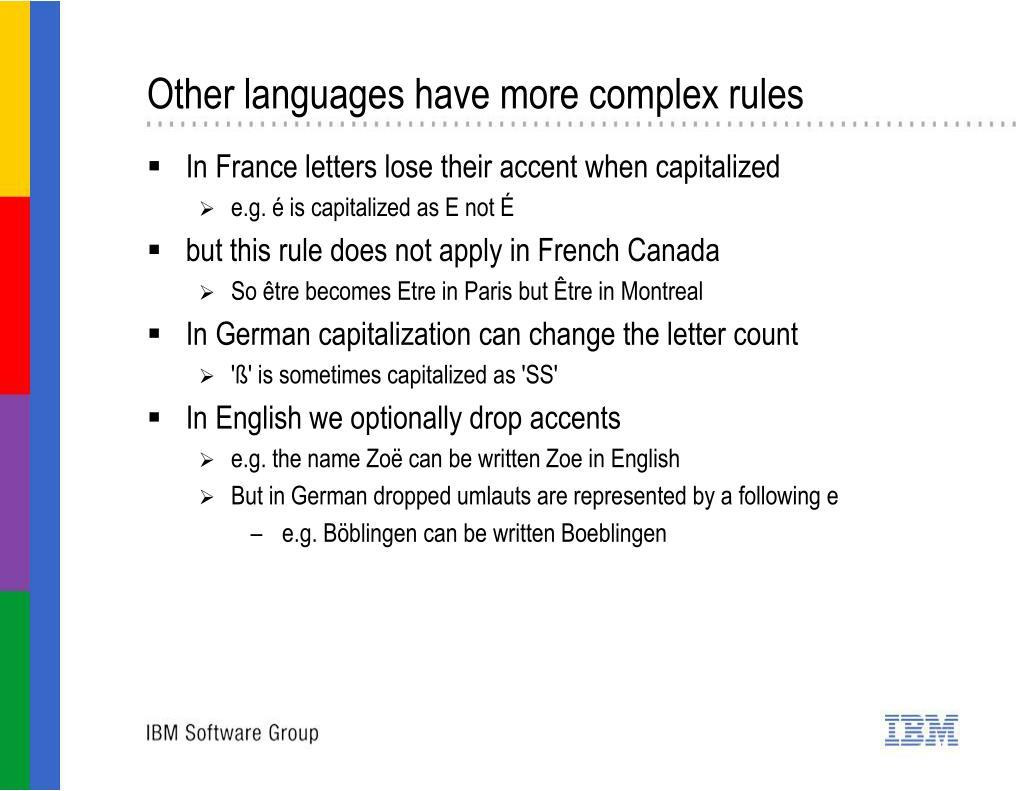 Other languages have more complex rules
