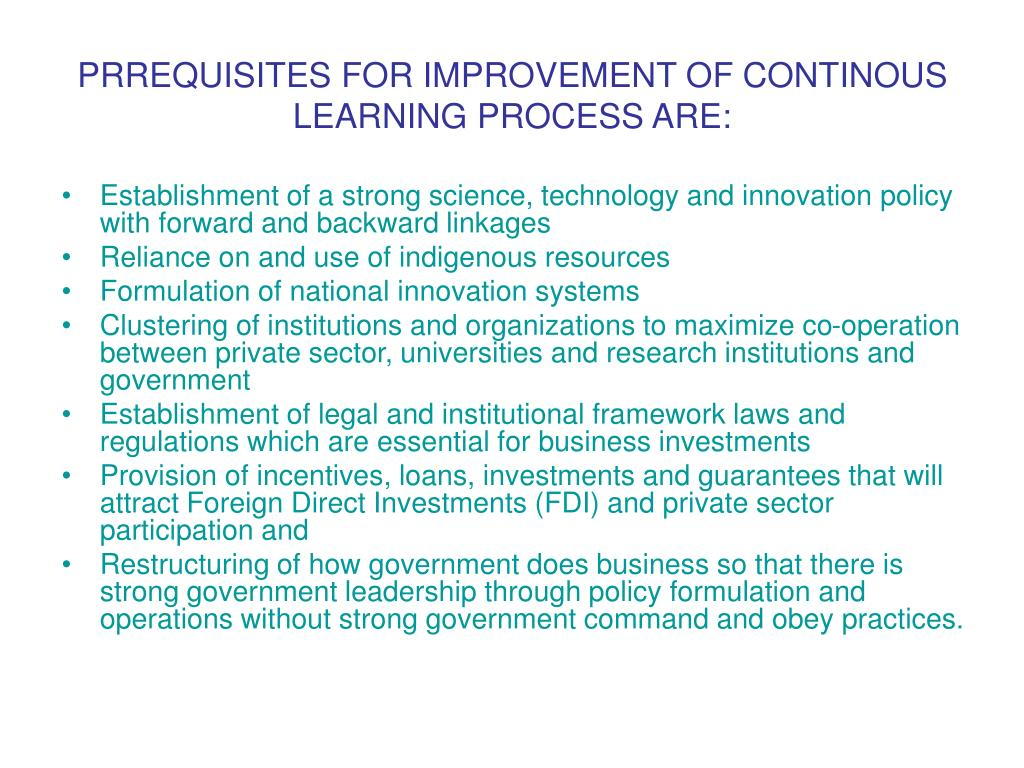 PRREQUISITES FOR IMPROVEMENT OF CONTINOUS LEARNING PROCESS ARE: