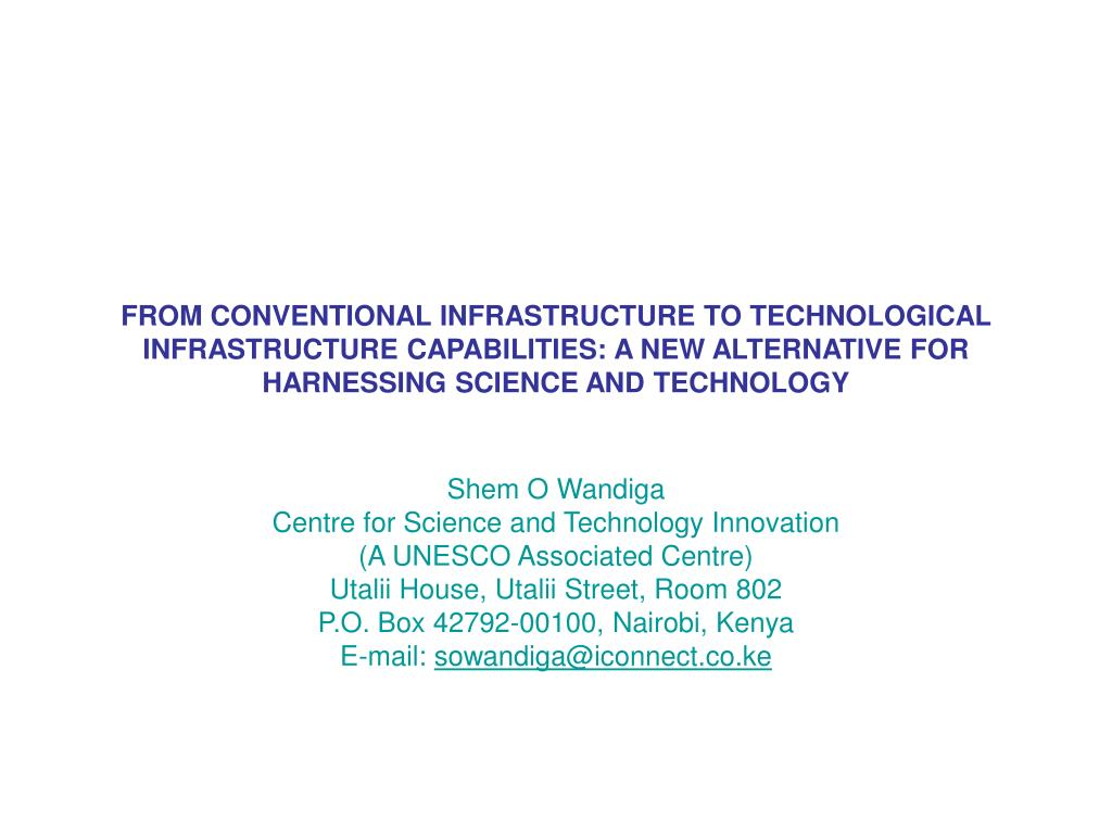 FROM CONVENTIONAL INFRASTRUCTURE TO TECHNOLOGICAL INFRASTRUCTURE CAPABILITIES: A NEW ALTERNATIVE FOR HARNESSING SCIENCE AND TECHNOLOGY