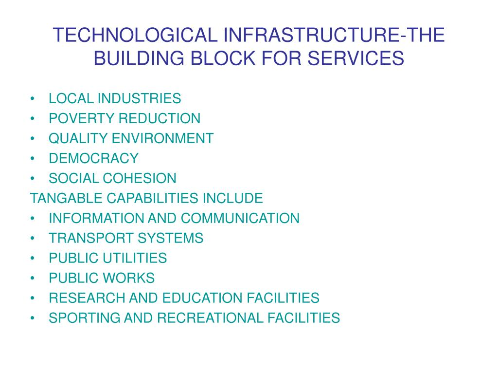 TECHNOLOGICAL INFRASTRUCTURE-THE BUILDING BLOCK FOR SERVICES